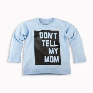 Kaos Anak Panjang dont tell mom